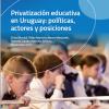Privatizacion educativa, Uruguay, politicas, legislacion, actores